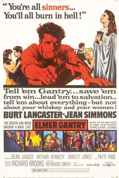 Elmer Gantry (1960) A fast-talking traveling salesman with a charming, loquacious manner convinces a sincere evangelist that he can be an effective preacher for her cause.  Burt Lancaster, Jean Simmons, Arthur Kennedy...TS drama
