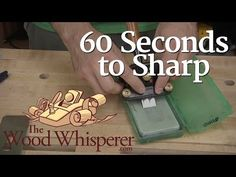 220 – 60 Seconds to Sharp! | The Wood Whisperer