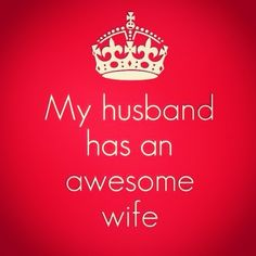 my husband has an awesome wife #quote #marriage
