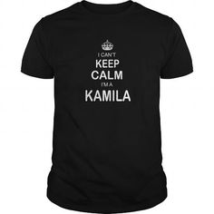 Cool Shirt Names Kamila Shirts I Cant Keep Calm name T Shirt Hoodie Shirt VNeck Shirt Sweat Shirt Youth Tee for Girl and Men and Family T-Shirts