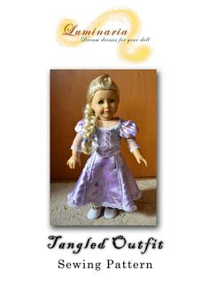 Pattern NO DRESS To Make Disney's Tangled Rapunzel Clothes Outfit for American Girl -Luminaria Rapunzel Dress, Tangled Rapunzel, Disney Tangled, Disney Princess, American Girl Dress, American Girl Clothes, Doll Dress Patterns, Costume Patterns, Ag Doll Clothes