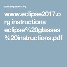 www.eclipse2017.org instructions eclipse%20glasses%20instructions.pdf
