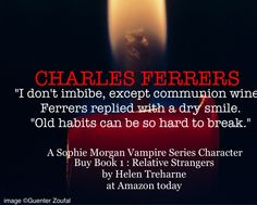 Today's offering is another character teaser but today it's all about Charles Ferrers..... Sophie's main adversary in book 1 in the series, Relative Strangers: A Modern Vampire Story. There's somet...