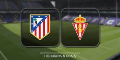Atletico Madrid Menyapu Bersih Lima Gol Tanpa Balas Melawan Gijon
