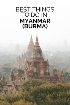We fell in love with Burma (Myanmar) and want to share with you a few of the best things to do in this incredible country.