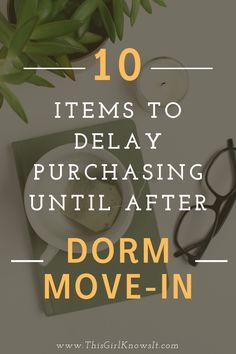 When preparing to move to your college dorm, there is plenty to purchase and pack. As you create your college packing list, be sure to consider which items you should delay purchasing until after dorm move-in. This post offers a list of 10 items to delay purchasing until after dorm move-in. | This Girl Knows It | www.thisgirlknowsit.com | #college #university #dorm #student