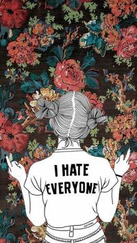 Odio a todo el mundo  | gurl in 2019 | Screen wallpaper