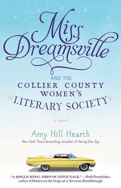 Miss Dreamsville and the Collier County Women's Literary Society: A Novel  (what to read after The Help)