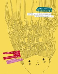 Illustrations by Madalena Matoso, in Enquanto o Meu Cabelo Crescia, by Isabel Minhós Martins. Planeta Tangerina. in stock £12.20