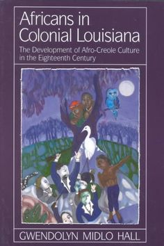 Africans In Colonial Louisiana The Development of Afro-Creole Culture in the Eighteenth-Century by Gwendolyn Midlo Hall and Publisher LSU Press. Save up to by choosing the eTextbook option for ISBN: The print version of this textbook is ISBN: Black History Books, Black Books, I Love Books, Good Books, Creole People, African American Literature, Black Authors, Reading Rainbow, African Diaspora