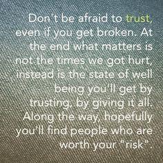 No tengas miedo de confiar, aun si en ocasiones nos hacen daño. Por ti ahora haria cualquier cosa