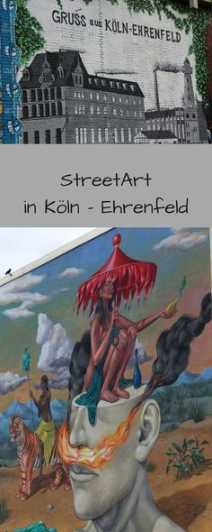 StreetArt in K& Ehrenfeld Graffiti Murals, Reisen In Europa, Felder, Travel Advice, Weekend Getaways, Urban Art, Day Trips, Germany, Europe