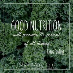 """""""Good nutrition will prevent 95 percent of all disease."""" ~Linus Pauling Get your free 10 tips to Create Healthier Eating Patterns for your Kids and Teens at www.shanimara.com"""