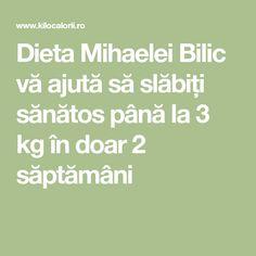Dieta Mihaelei Bilic vă ajută să slăbiți sănătos până la 3 kg în doar 2 săptămâni Weight Loss, How To Plan, Math Equations, Health, 1, Fitness, Diet, Salads, Health Care