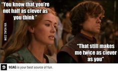 Tyrion and Cersei. Brotherly/sisterly love.