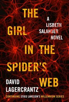 The Girl in the Spider's Web | Penguin Random House Canada The girl is back. September 2015. See what happens next.   In this adrenaline-charged, up-to-the moment political thriller, Stieg Larsson's Lisbeth Salander and Mikael Blomkvist are back. The troubled genius hacker and crusading journalist thrilled the world in The Girl with the Dragon Tattoo, The Girl Who Played with Fire, and The Girl Who Kicked the Hornet's Nest—the trilogy that has sold more than 75 million copies worldwide.