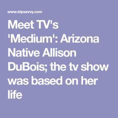 Meet TV's 'Medium': Arizona Native Allison DuBois; the tv show was based on her life