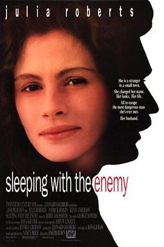 Sleeping with the Enemy. A young woman fakes her own death in an attempt to escape her nightmarish marriage, but discovers it is impossible to elude her controlling husband.