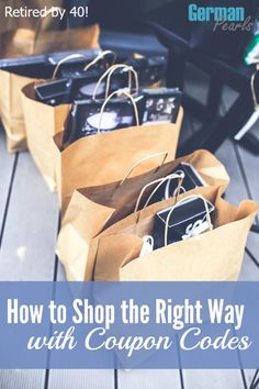 How To Shop The Right Way With Coupon Codes http://www.retiredby40blog.com/2015/07/16/how-to-shop-the-right-way-with-coupon-codes/
