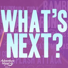 What's Next at Adventure Island?