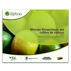 Manejo fitosanitario del cultivo de cítricos (Citrus). Medidas para la temporada invernal - Varios - Produmedios www.librosyeditores.com Editores y distribuidores.