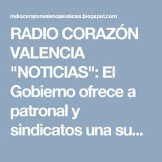 """RADIO CORAZÓN VALENCIA  """"NOTICIAS"""": El Gobierno ofrece a patronal y sindicatos una sub..."""