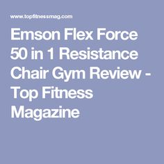 Chair Gym Reviews Zero Gravity Walmart 127 Best Home Gyms Images In 2019 Strength Workout Crunches Emson Flex Force 50 1 Resistance Review Top Fitness Magazine Rowing Machines