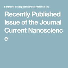 Recently Published Issue of the Journal CurrentNanoscience