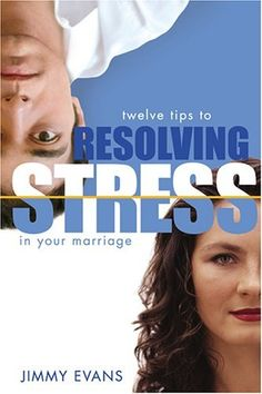 Resolving Stress in Your Marriage: How to Identify and Solve the Twelve Most Common Problems That Produce Stress and Hinder Intimacy in Marriage by Jimmy Evans, http://www.amazon.com/dp/1931585091/ref=cm_sw_r_pi_dp_qW7vrb1A8AR81