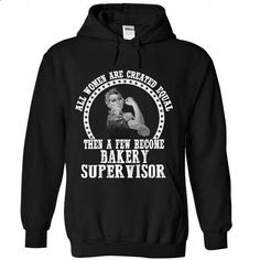 BAKERY SUPERVISOR- The Best Women - #tshirt design #wet tshirt. ORDER NOW => https://www.sunfrog.com/Birth-Years/BAKERY-SUPERVISOR-The-Best-Women-4457-Black-Hoodie.html?68278