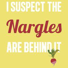 It is always nargles...