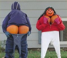 Pumpkin man and Pumpkin woman showing off! Hahaha!