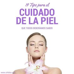 Cuida la salud y el aspecto de tu rostro y cuerpo con estos tips básicos para todo tipo de piel!