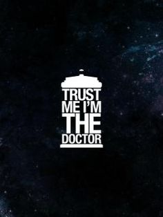 Trust me....I'm the Doctor!