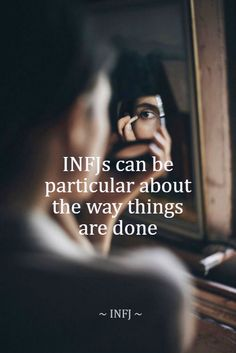 #INFJ #INFJs can be particular about the way things are done -- lol, very very true!