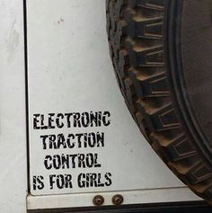 Electronic Traction Control is for girls