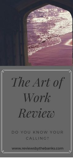 The Art of Work Review- Do you know your calling- Pinterest