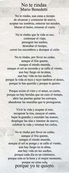No te rindas by Mario Benedetti - Welcome to our website, We hope you are satisfied with the content we offer. Forever Love Quotes, Happy Love Quotes, Famous Love Quotes, Beautiful Love Quotes, Bible Quotes About Love, Inspiring Quotes About Life, Inspirational Quotes, Letting Go Of Love Quotes, Finding Love Quotes
