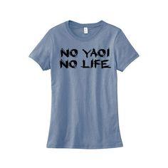 Yaoi Shirt No Yaoi No Life T-Shirt Fandom Fangirl Fanboy Gay Anime... ($20) ❤ liked on Polyvore featuring tops, t-shirts, anime, shirts, black, women's clothing, cotton t shirts, animal t shirts, animal shirts and unisex tops