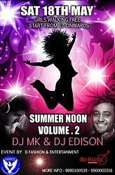 Summer Noon Vol.2 at  No Limmits Bangalore.  Dance to the beats of Dj MK and Dj Edison at No Limmits. Girls walk in free.  Club Rules Apply.