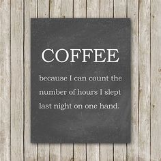 My only problem with this is that I count higher than 5 with one hand. #ASLissues  Coffee Because I Can Count the Number of by MossAndTwigPrints, $5.00