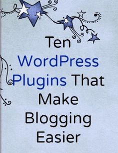 10 Best WordPress Plugins for Bloggers