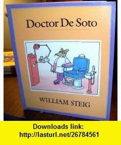 Doctor De Soto William Steig ,   ,  , ASIN: B0027JAOBC , tutorials , pdf , ebook , torrent , downloads , rapidshare , filesonic , hotfile , megaupload , fileserve