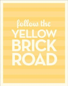 From my all-time favorite movie! Create your yellow-brick road as you journey through life and dreams. Poster Text, Yellow Brick Road, Activity Days, Mellow Yellow, Color Yellow, Wizard Of Oz, Along The Way, Movie Quotes, Book Quotes