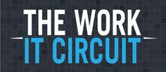 The Work It Circuit