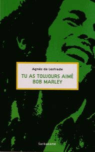 Tu as toujours aimé Bob Marley Bob Marley, Mars, Movie Posters, Je T'aime, March, Film Poster, Billboard, Film Posters