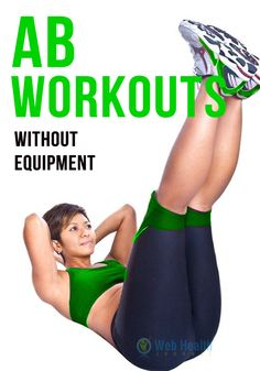 AB WORKOUTS WITHOUT EQUIPMENT. Anyone would love to have them or be admired and appreciated of being fit and healthy. #ab_workouts