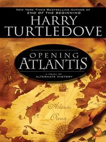 "Read ""Opening Atlantis"" by Harry Turtledove available from Rakuten Kobo. Atlantis lies between Europe and the East Coast of Terranova. For many years, this land of opportunity lured dreamers fr. Sci Fi Books, Audio Books, Harry Turtledove, Day Of Infamy, World Library, Alternate History, Used Books, Atlantis, Thought Provoking"