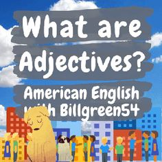 """An adjective is one of """"The Eight Parts"""" of the English language. An adjective gives information about nouns, pronouns. Here are Some Examples. Are you a happy person? I think so. I am always cheerful. Is it hot in the summer where you live? Yes, very warm! Are you riding the red bus today? No, I am taking the yellow cab! Isn't it beautiful outside? Yes, the sky is so blue today! Is London often cold? Yes but, sometimes it is warm. Is she married to a nice man? American English Grammar, English Language, English Study, Learn English, Personality Adjectives, California English, Grammar Review, Describing Words, Red Bus"""