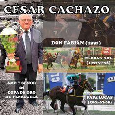 HISTORIA DEL COPA DE ORO DE VENEZUELA (4): CACHAZO! AMO Y SEÑOR DEL COPA DE ORO. Desde que a comienzos de los 90 el Maestro de la preparación CÉSAR CACHAZO recibió la gran oportunidad para ensillar a caballos de calidad como DON FABIÁN (Ganador en la edición de 1991) la historia comenzó a sonreirle. Y él correspondió a ella con éxitos interminables hasta hoy. Pero en lo que nos toca recordar como el COPA DE ORO tenemos al selectivo entrenador como el poseedor de los récords más destacados de…